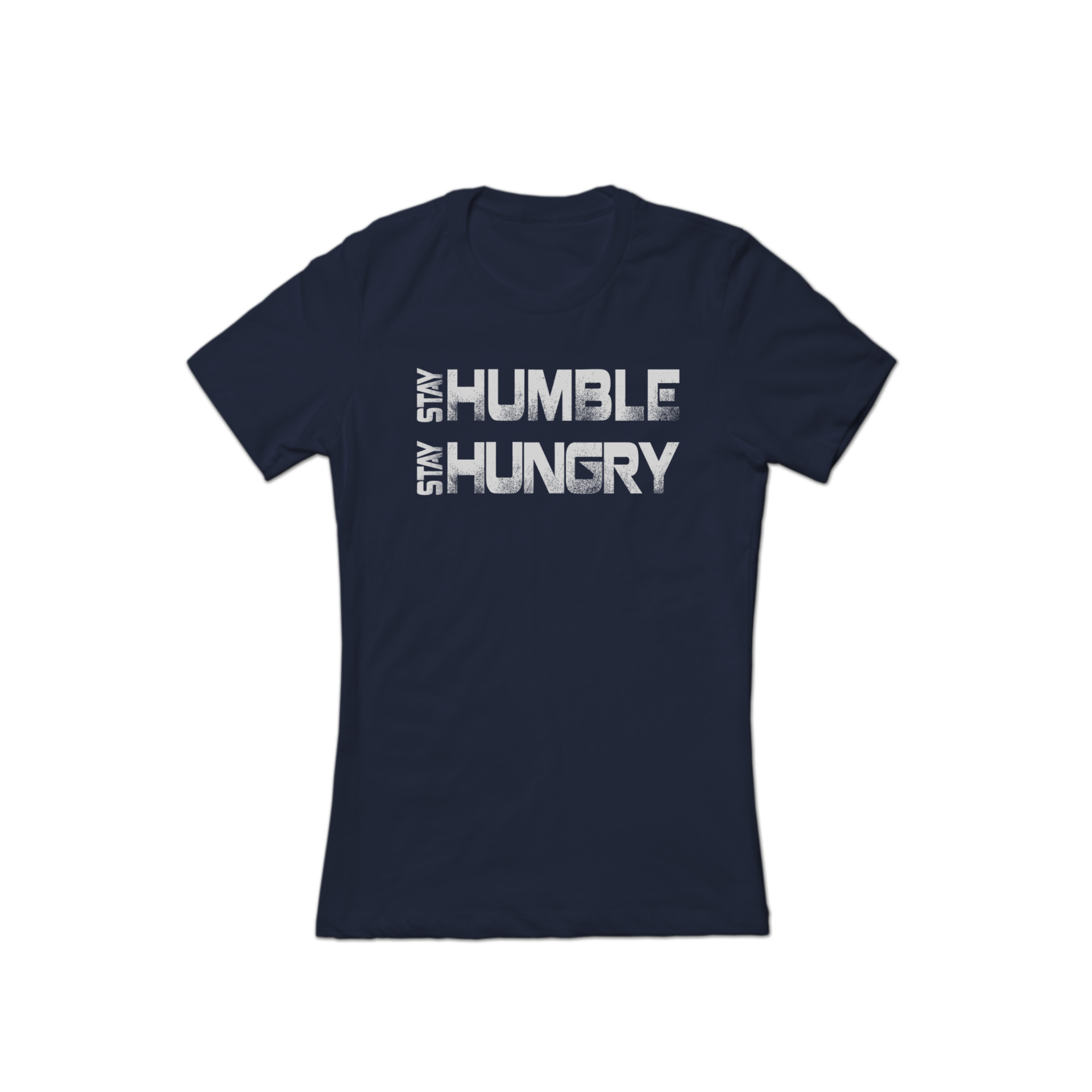 Stay Humble Stay Hungry Tee