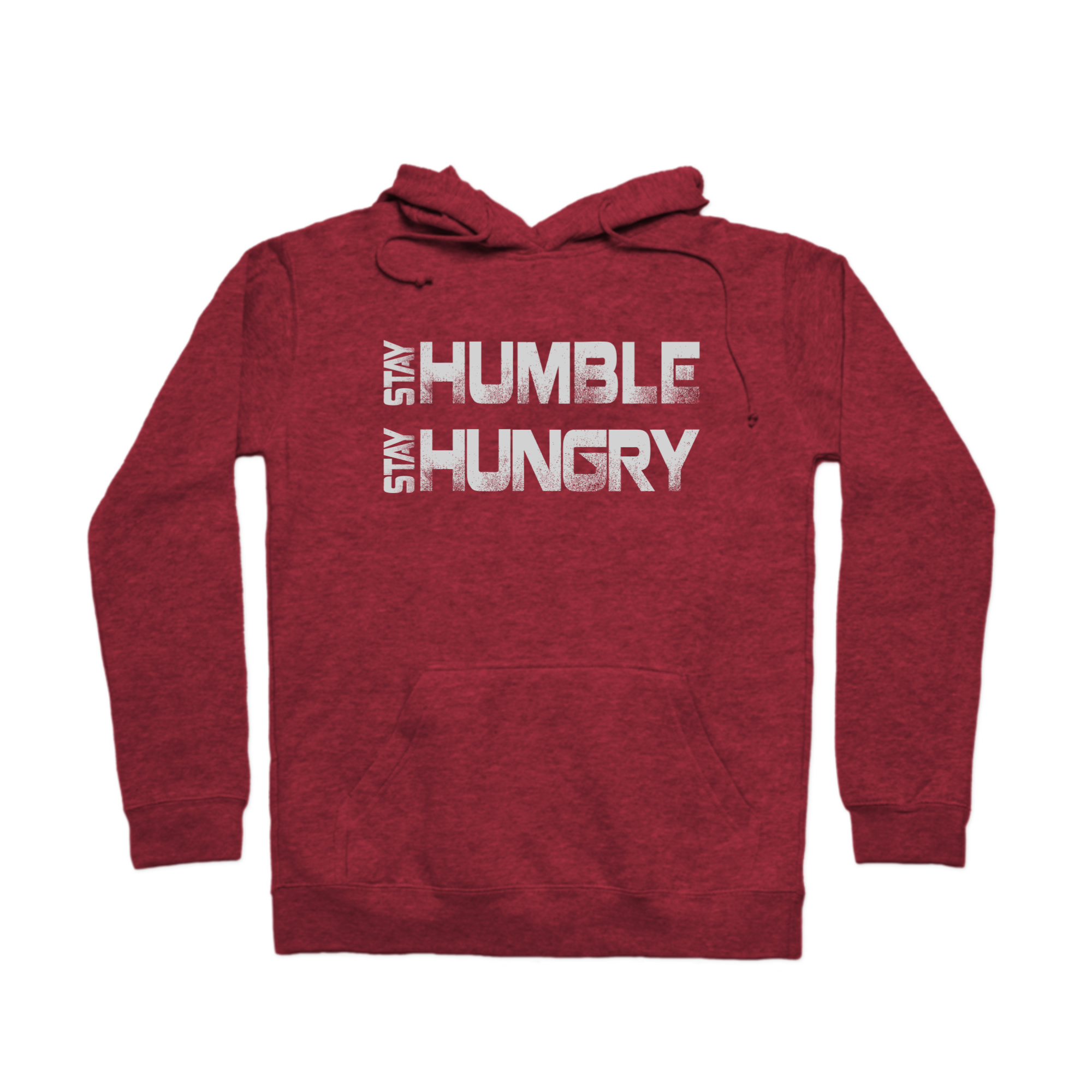 Stay Humble Stay Hungry Hoodie
