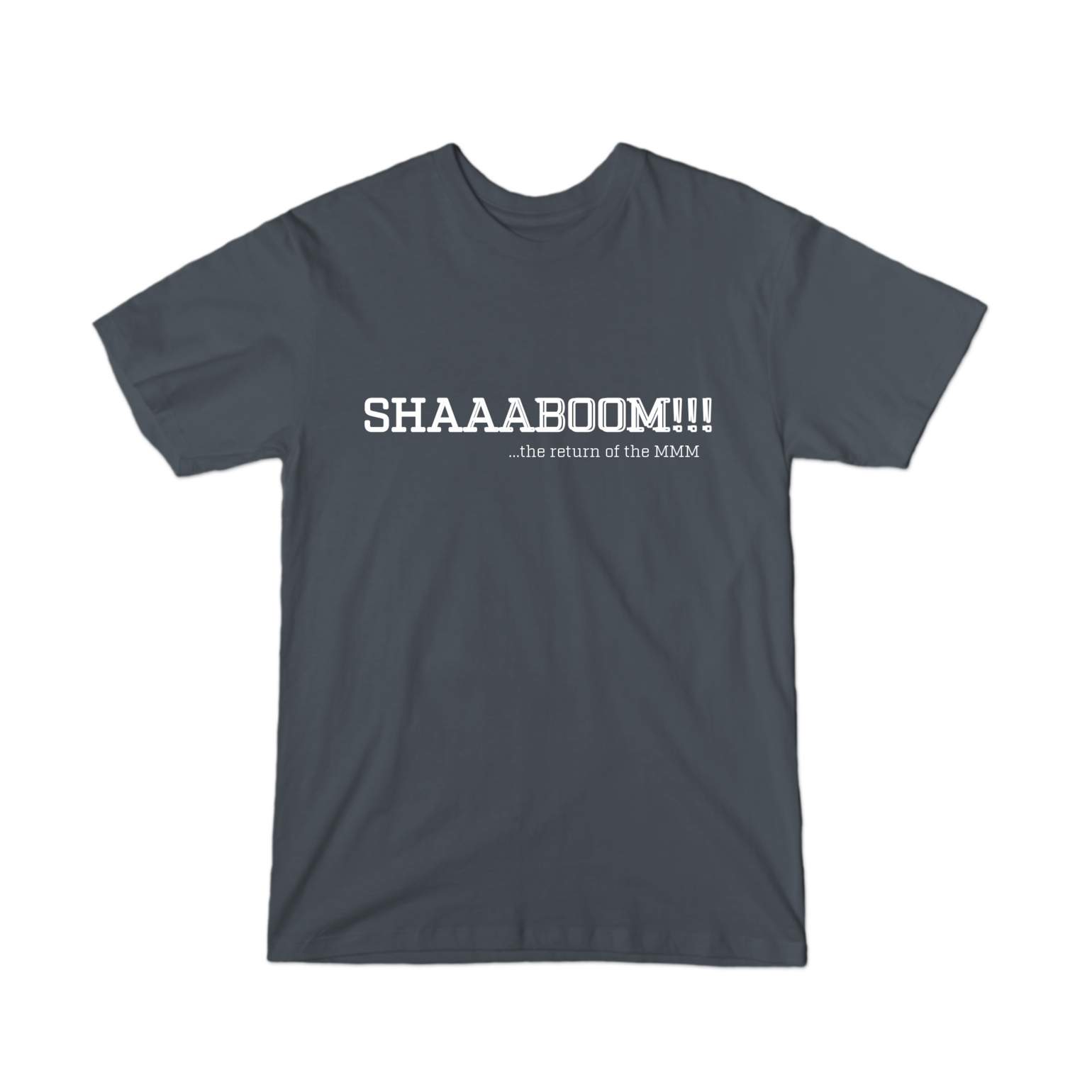 Shaaaboom Series The Return of the MMM T-Shirt
