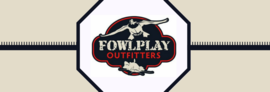 Fowlplay Outfitters